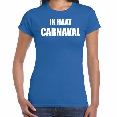 Ik haat carnaval verkleed t shirt / carnavalspak blauw voor dames
