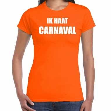 Ik haat carnaval verkleed t shirt / carnavalspak oranje voor dames